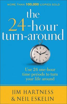 24-Hour Turnaround, The: Discovering the Power to Change