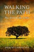 Walking the Path - The Cree to the Celtic