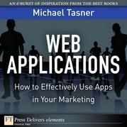 Web Applications: How to Effectively Use Apps in Your Marketing