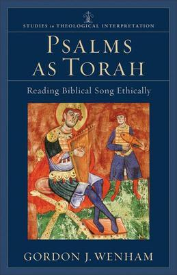 Psalms as Torah: Reading Biblical Song Ethically