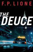 The Deuce: A Novel