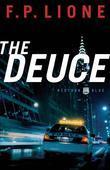 The Deuce: A Novel
