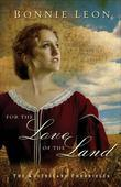 For the Love of the Land: A Novel