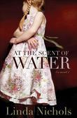 At the Scent of Water