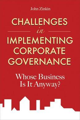 Challenges in Implementing Corporate Governance: Whose Business is it Anyway