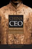 China CEO: Voices of Experience from 20 International Business Leaders