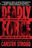Deadly Force: In the Streets with the U.S. Marshals