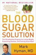 Mark Hyman - The Blood Sugar Solution: The UltraHealthy Program for Losing Weight, Preventing Disease, and Feeling Great Now!