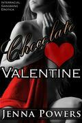 Chocolate Valentine (Interracial Gangbang Erotica)