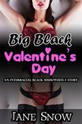 Big Black Valentine's Day (Interracial Black MMM/White F Erotica)