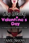 Big Black Valentine's Day (Interracial Black MMM/White F Erotica)