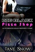 Big Black Pizza Shop (Interracial Black MM/White F Erotica)