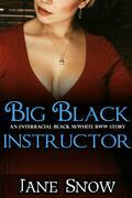 Big Black Instructor (Interracial Black M / White BBW Story)