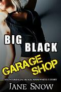 Big Black Garage Shop (Interracial Black MMM/White Wife Erotica)
