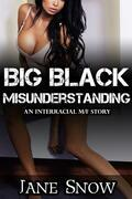 Big Black Misunderstanding (Interracial Black M / White F Erotica)
