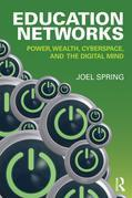 Education Networks: Power, Wealth, Cyberspace, and the Digital Mind