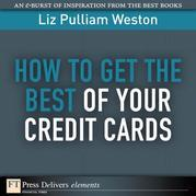 How to Get the Best of Your Credit Cards