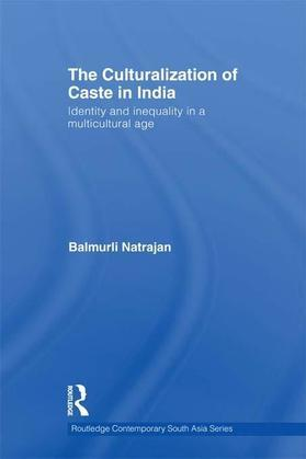 The Culturalization of Caste in India