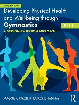 Developing Physical Health, Fitness and Well-Being Through Gymnastics (7-11)