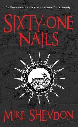 Sixty-One Nails: Courts of the Feyre, Book 1