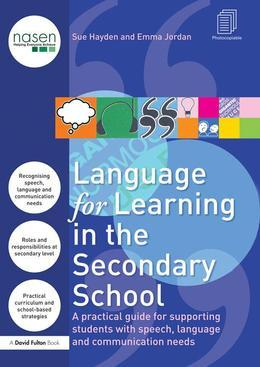 Language for Learning in the Secondary School: A Practical Guide for Supporting Students with Speech, Language and Communication Needs