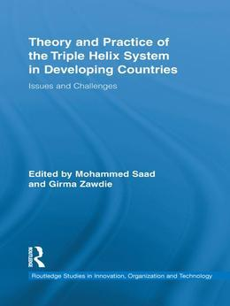 Theory and Practice of the Triple Helix Model in Developing Countries: Issues and Challenges