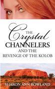 The Crystal Channelers and the Revenge of the Kolob