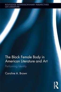 The Black Female Body in American Literature and Art