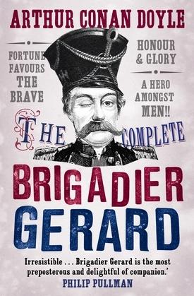 The Complete Brigadier Gerard Stories