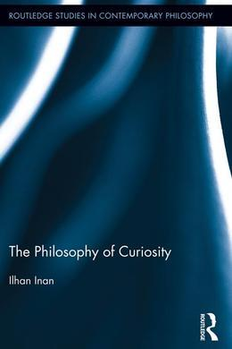 The Philosophy of Curiosity