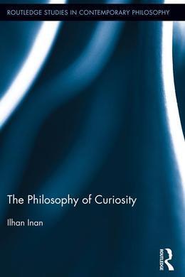 The Philosophy of Curiosity