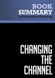 Summary: Changing the Channel - Michael Masterson and Maryellen Tribby