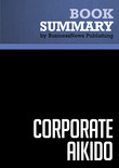 Summary: Corporate Aikido - Robert Pino