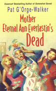 Mother Eternal Ann Everlastin's Dead