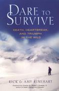 Dare to Survive: Death, Heartbreak, and Triumph in the Wild