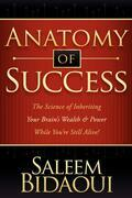 Anatomy of Success: The Science of Inheriting Your Brain's Wealth & Power While You're Still Alive!
