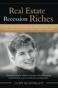 Real Estate Recession Riches - Top 10 Real Estate Investing Tips That Don't Suck!