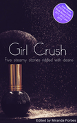 Girl Crush: A collection of five erotic stories
