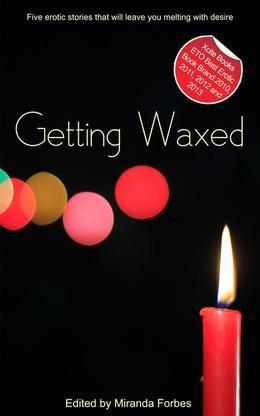 Getting Waxed: A collection of five erotic stories
