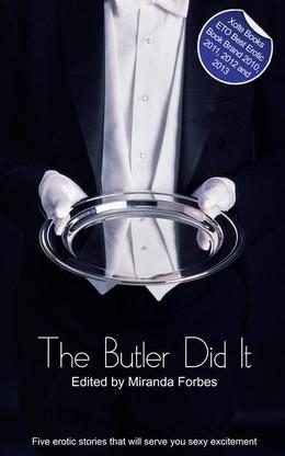 The Butler Did It: A collection of five erotic stories