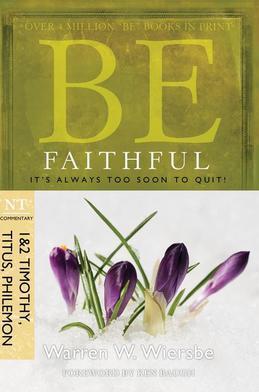 Be Faithful  (1 & 2 Timothy, Titus, Philemon)