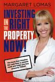 Investing in the Right Property Now!
