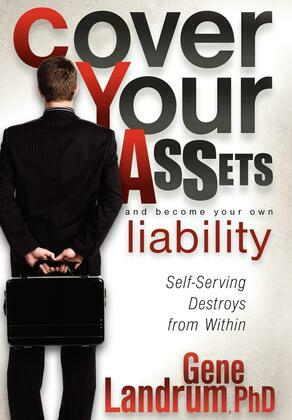 Cover Your Assets and Become Your Own Liability: Self-Serving Destroys from Within