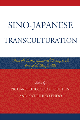 Sino-Japanese Transculturation: Late Nineteenth Century to the End of the Pacific War