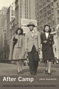 After Camp: Portraits in Midcentury Japanese American Life and Politics