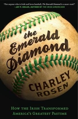 The Emerald Diamond: How the Irish Transformed America's Favorite Pastime