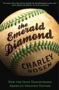 Charley Rosen - The Emerald Diamond: How the Irish Transformed America's Favorite Pastime