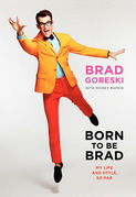 Born to Be Brad: My Life and Style, So Far