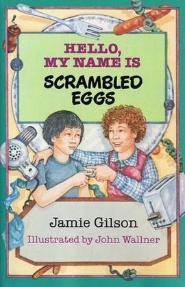 Hello, My Name Is Scrambled Eggs