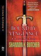 Shannon K. Butcher - BOUND BY VENGEANCE: A Sentinel Wars Novella (A Penguin Special from New American Library)